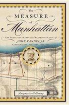 Measure of Manhattan: The Tumultuous Career and Surprising Legacy of John Randel Jr (USED)