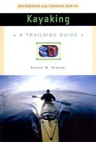 Kayaking; A Trailside Guide (USED)
