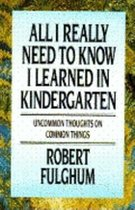 All I Really Needed to Know I Learned in Kindergarten (USED)