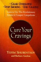 Cure Your Cravings; Learn to Use This Revolutionary System to Conquer Compulsions (USED)