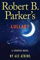 Robert B. Parker's Lullaby; A Spenser Novel (USED)