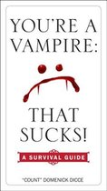 You're a Vampire: That Sucks! (USED)