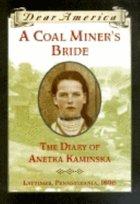 A Coal Miner's Bride: The Diary of Anetka Kaminska (USED)