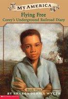 Flying Free; Corey's Underground Railroad Diary (USED)