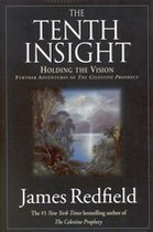 Tenth Insight: Holding the Vision (Further Adventures of the Celestine Prophecy) (USED)