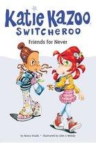 Katie Kazoo Switcheroo Friends for Never (USED)