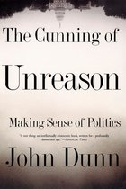 The Cunning of Unreason; Making Sense of Politics (USED)