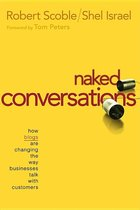 Naked Conversations: How Blogs Are Changing the Way Businesses Talk With Customers (USED)