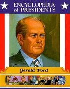 Gerald Ford (Encyclopedia of Presidents) (USED)