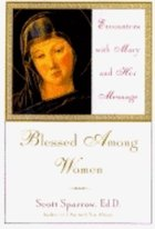 Blessed Among Women; Encounters with Mary and Her Message (USED)