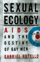 Sexual Ecology Aids and the Destiny of Gay Men (USED)