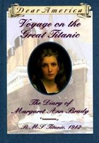 Voyage on the Great Titanic: The Diary of Margaret Ann Brady (Dear America) (USED)