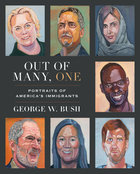 Out of Many, One; Portraits of America's Immigrants