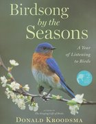 Birdsong by the Seasons:A Year of Listening to Birds (USED)
