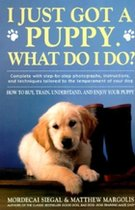 I Just Got A Puppy, What Do I Do?: How to Buy, Train, Understand, and Enjoy Your Puppy (USED)