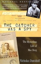 The Catcher was a Spy; The Mysterious Life of Mo Berg (USED)