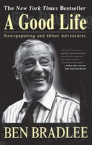 A Good Life: Newspapering and Other Adventures (USED)