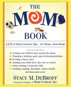 The Mom Book;: 4,278 of Mom Central's Tips (USED)
