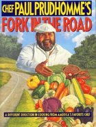 Chef Paul Prudhomme's Fork in the Road; A Different Direction in Cooking from America's Favorite Chef (USED)