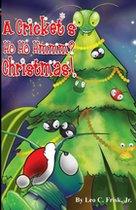 A Cricket's Ho Ho Hmmm? Christmas