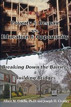 Poverty and Despair vs. Education and opportunity (USED)