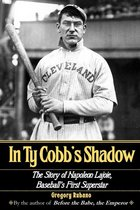In Ty Cobb's Shadow: The Story of Napoleon LaJoie