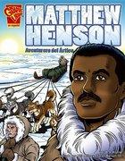 Matthew Henson: Aventurero del Artico (USED)