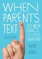 When Parents Text: So Much Said, So Little Understood (USED)