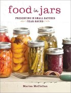 Food in Jars; Preserving in Small Batches Year-Round (USED)