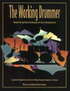 Working Drummer: Valuable Tips and Advice for Drummers at Every Professional Level (USED)