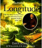 Illustrated Longitude: The True Story of a Lone Genius Who Solved the Greatest Scientific Problem of His Time (USED)