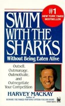 Swim With the Sharks Without Being Eaten Alive; Outsell, Outmanage, Outmotivate, and Outnegotiate Your Competition (USED)