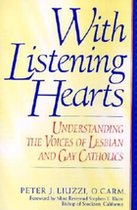With Listening Hearts Understanding the Voices of Lesbian and Gay Catholics (USED)