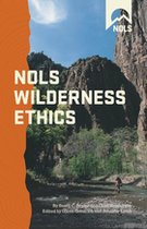 NOLS Wildnerness Ethics: Valuing and Managing Wild Places (USED)