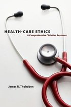 Health Care Ethics: A Comprehensive Christian Resource (USED)