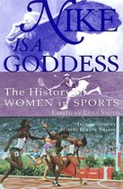 Nike Is a Goddess: The History of Women In Sports (USED)
