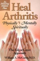 Heal Arthritis the Edgar Cayce Approach (USED)