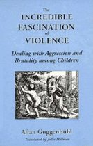 The Incredible Fascination with Violence; Dealing with Aggression and Brutality among Chidren (USED)