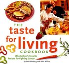 "The Taste for Living Cookbook; Mike Milken""s Favorite Recipes for Fighting Cancer (USED)"