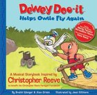 Dewey Doo-It Helps Little Owlie Fly Again; A Children's Story About Christopher Reeve (USED)