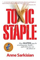 Toxic Staple: How Gluten May Be Wrecking Your Health and What You Can Do About It (USED)