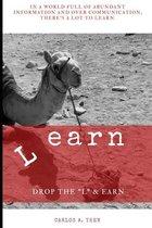 """Learn: Drop the """"L"""" & Earn"""