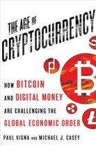 Age of Cryptocurrency: How Bitcoin and Digital Money are Challenging the Global Economic Order (USED)