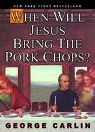 When Will Jesus Bring the Pork Chops (USED)