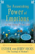 Astonishing Power of Emotions; Let Your Feelings Be Your Guide (USED)