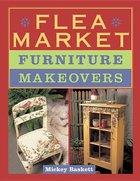 Flea Market Furniture Makeovers (USED)