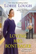 Loving Mrs. Bontrager ( Little Child Shall Lead Them #3 ) (USED)