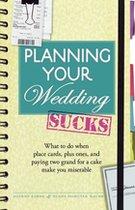 Planning Your Wedding Sucks (USED)