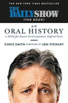 The Daily Show(The Book):An Oral History as Told by Jon Stewart, the Correspondents, Staff and Guests (USED)
