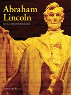 Abraham Lincoln: An Illustrated Biography